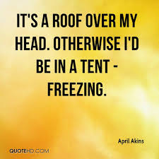 Roof Quotes Magnificent April Akins Quotes QuoteHD