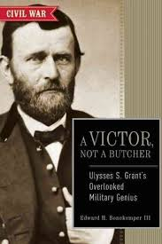 best ulysses s grant images ulysses s grant  ulysses s grant a victor not a butcher
