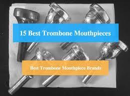 Bass Trombone Mouthpiece Chart 15 Best Trombone Mouthpiece Reviews 2019 Best Jazz High