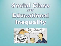 educational inequality and social class educational inequality and social class  peters 1966 education was for the learner to have a wider understanding