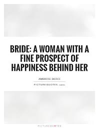 Bride Quotes Simple Bride Quotes Bride Sayings Bride Picture Quotes