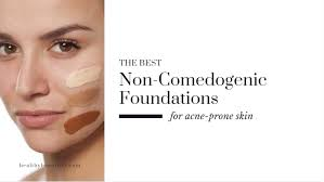 the best non edogenic foundations for acne e skin