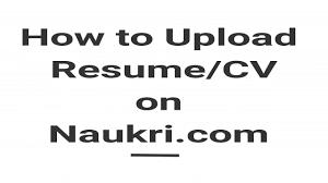 How to Upload Resume/CV on Naukri.com
