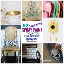 Diy Paint Ideas 60 Amazing Spray Paint Projects Four Great Spray Painting Tips