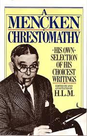 a mencken chrestomathy by h l mencken 300841