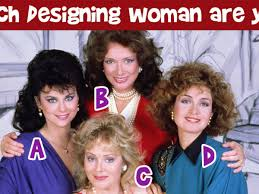 Designing Women The Fur Flies Which Designing Woman Are You Doyouremember