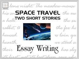 essay writing short stories space travel by canadianwinter  essay writing short stories space travel by canadianwinter teaching resources tes