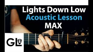 Lights Down Low Fingerstyle Max Lights Down Low Acoustic Guitar Lesson Tutorial