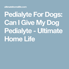 Pedialyte Chart Pedialyte For Dogs Can I Give My Dog Pedialyte Ultimate