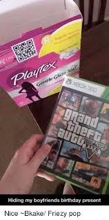 what is a good birthday present for my boyfriend regular gentle glide the hiding my boyfriends