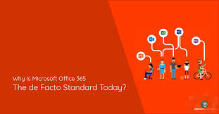 Why Is Microsoft Office 365 The De Facto Standard Today