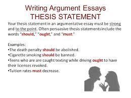 ch reading and writing argument essays ppt  writing argument essays thesis statement