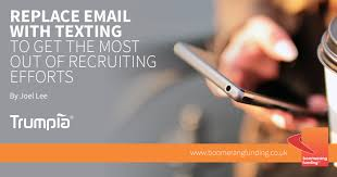Replace Email With Texting To Get The Most Out Of Recruiting Efforts