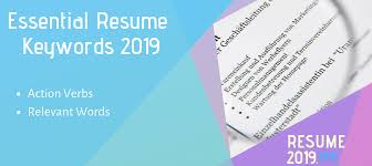 Top 10 Resume Keywords You Need To Put On Your Cv In 2019