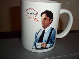 office space coffee mug. plain coffee office space movie coffee cup mug special edition with flair uh yeah boss throughout c