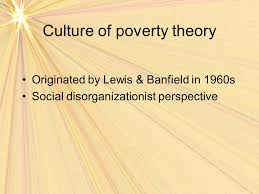 race and ethnic relations structured inequality racial  4 culture of poverty theory originated by lewis banfield in 1960s social disorganizationist perspective