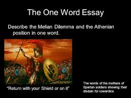 the peloponnesian war by thucydides ppt video online  the one word essay describe the melian dilemma and the athenian position in one word