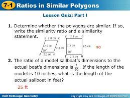 Record your score out of 13. Holt Mcdougal Geometry 7 1 Ratios In Similar Polygons 7 1 Ratios In Similar Polygons Holt Geometry Warm Up Warm Up Lesson Presentation Lesson Presentation Ppt Download