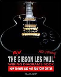 the new gibson les paul and epiphone wiring diagrams book how to the new gibson les paul and epiphone wiring diagrams book how to wire and hot rod your guitar amazon co uk tim swike 9781442107403 books