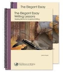 the elegant essay writing lessons building blocks for analytical  the elegant essay writing lessons building blocks for analytical writing updated teacher