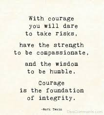 Dare Quotes With courage you will dare to take risks have the DesiComments 63