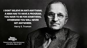 You Have To Be For Something Harry Truman MondayMotivation Delectable Harry S Truman Quotes