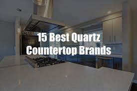 15 Best Quartz Countertop Brands In 2019 Marble Com