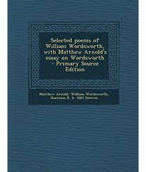 selected poems of william wordsworth matthew arnold s essay selected poems of william wordsworth matthew arnold s essay on wordsworth