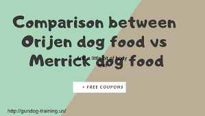 Merrick Dog Food Feeding Chart Merrick Vs Orijen All You Need To Know Update July 2019