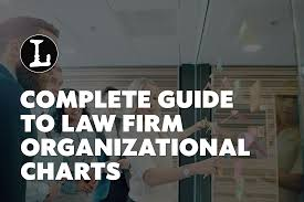 Law Firm Organizational Charts A Complete Guide 2019