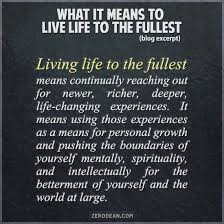 from a blog post what it means to live life to the fullest from a blog post what it means to live life to the fullest
