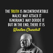 Winston Churchill Quotes Funny Awesome Winston Churchill Quote About Truth Malice Lies Ignorance CQ