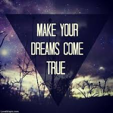 Make Your Dream Come True Quotes Best Of Make Your Dreams Come True Pictures Photos And Images For Facebook