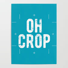 Funny Graphic Design Posters Oh Crop Funny Graphic Designer Quote Poster By G Man