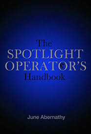 The Spotlight Operator's Handbook eBook : Abernathy, June: Amazon ...