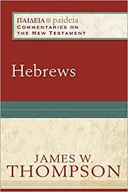 Hebrews (Paideia: Commentaries on the New Testament): <b>James</b> W ...