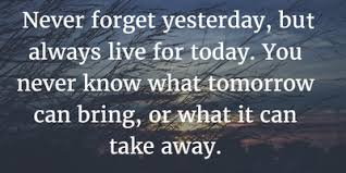 Live For Today Quotes Enjoy Your Days More with Live for Today Quotes EnkiQuotes 34