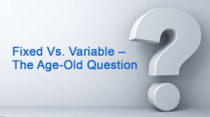 as this low rate environment continues the age old question of whether to opt for a fixed or variable rate mortgage
