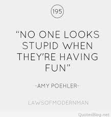 Fun quotes having fun quote 68