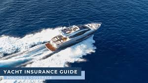 I can't wait to recommend you to a friend or family member. Yacht Insurance Guide Policies Coverage Galati Yachts