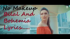 no make up bilal saeed ft bohemia s