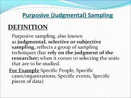 When researchers are interested in studying a particular population, they often recruit members of the population to be in a study using some type of sampling. Purposive Judgmental Sampling Probability Research Things To Come
