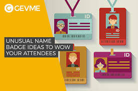 Creative Name Badge Design Unusually Named Badge Ideas To Wow Your Attendees