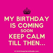 Keep Calm Its February My Birthday Is Coming Soon Keep Calm Till