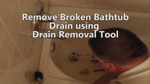 how to remove a bathtub drain with broken cross members part 1 how to remove a stuck bathtub drain you