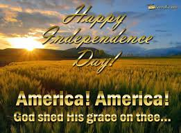 Happy Independence Day America America God shed His grace on