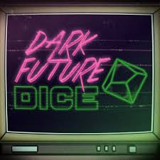 Dark Future Dice | A Cyberpunk 2020 Podcast