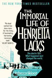 immortal life of henrietta lacks essay the immortal life of henrietta lacks essay