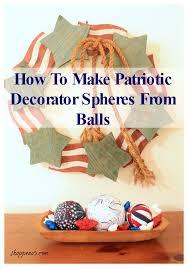 Decorator Balls Extraordinary How To Make Patriotic Decorator Spheres From Balls Shoppe No 32
