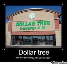 Dollar Tree by memecenter_king - Meme Center via Relatably.com